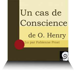 audio book Un cas de conscience nouvelles contemporaine
